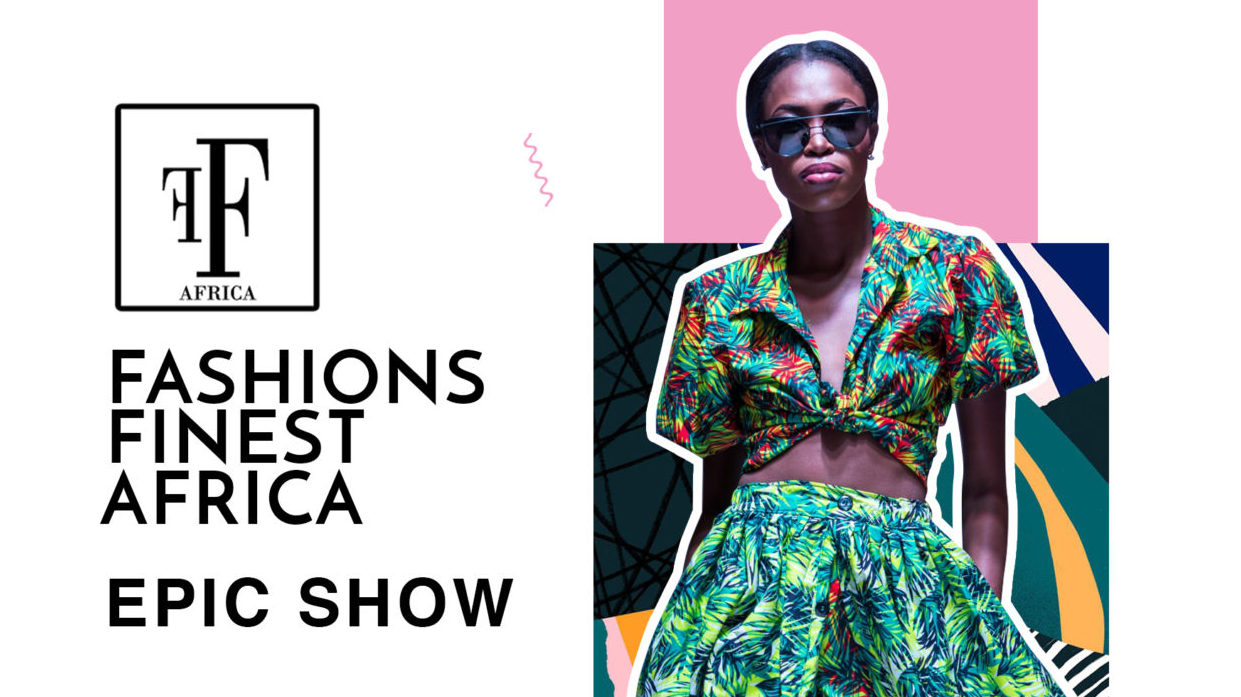 Fashions Finest Africa EPIC Show